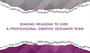 Binding Reasons to Hire a Professional Graphic Designer Team