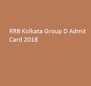 RRB Kolkata Group D Admit Card 2018 Available Soon